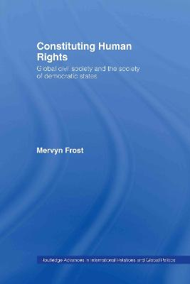 Constituting Human Rights: Global Civil Society and the Society of Democratic States