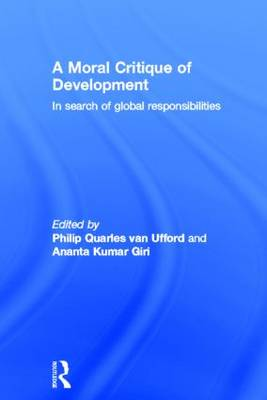 A Moral Critique of Development: In Search of Global Responsibilities