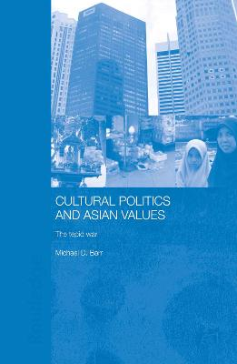 Cultural Politics and Asian Values: The Tepid War
