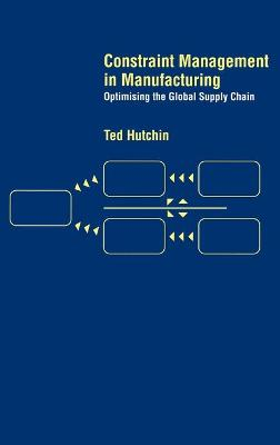Constraint Management in Manufacturing: Optimising the Supply Chain