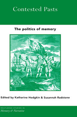 Contested Pasts: The Politics of Memory