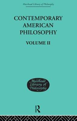 Contemporary American Philosophy: Personal Statements    Volume II
