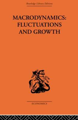 Macrodynamics: Fluctuations and Growth: A study of the economy in equilibrium and disequilibrium