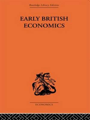 Early British Economics from the XIIIth to the middle of the XVIIIth century
