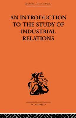 An Introduction to the Study of Industrial Relations