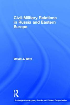 Civil-Military Relations in Russia and Eastern Europe