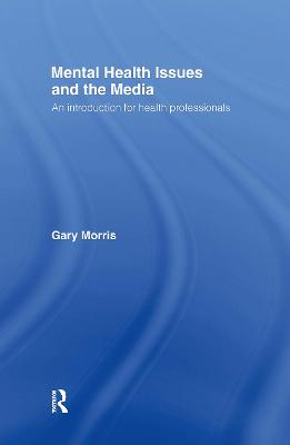 Mental Health Issues and the Media: An Introduction for Health Professionals