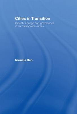 Cities in Transition: Growth, Change and Governance in Six Metropolitan Areas