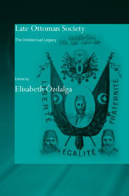 Late Ottoman Society: The Intellectual Legacy