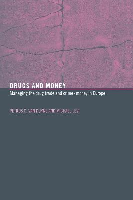 Drugs and Money: Managing the Drug Trade and Crime Money in Europe