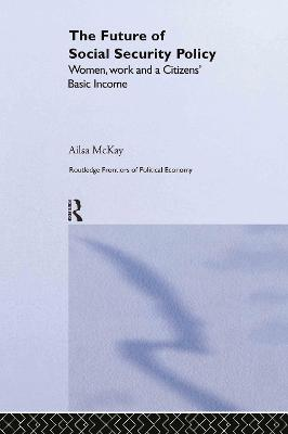 The Future of Social Security Policy: Women, Work and A Citizens Basic Income