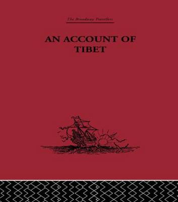 An Account of Tibet: The Travels of Ippolito Desideri of Pistoia, S.J. 1712- 1727