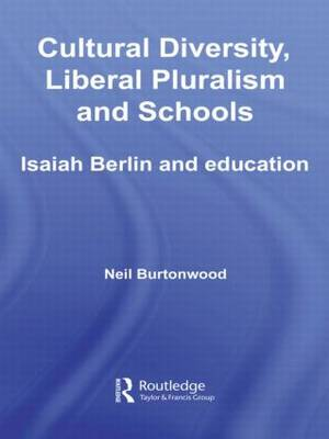 Cultural Diversity, Liberal Pluralism and Schools: Isaiah Berlin and Education