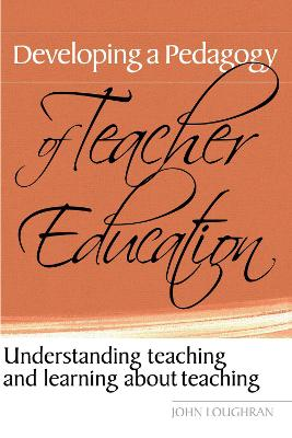 Developing a Pedagogy of Teacher Education: Understanding Teaching & Learning about Teaching