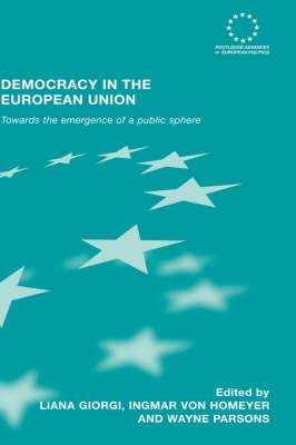 Democracy in the European Union: Towards the Emergence of a Public Sphere