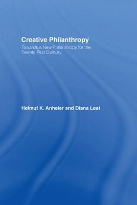 Creative Philanthropy: Toward a New Philanthropy for the Twenty-First Century