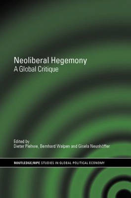 Neoliberal Hegemony: A Global Critique