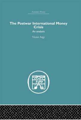 The Postwar International Money Crisis: An Analysis