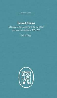 Renold Chains: A History of the Company and the Rise of the Precision Chain Industry 1879-1955