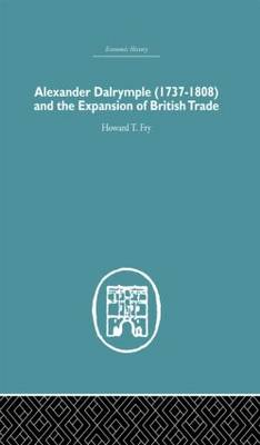 Alexander Dalrymple and the Expansion of British Trade