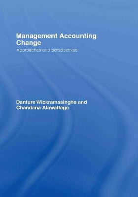 Management Accounting Change: Approaches and Perspectives