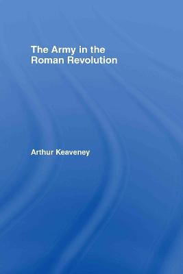 The Army in the Roman Revolution