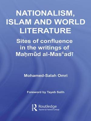 Nationalism, Islam and World Literature: Sites of Confluence in the Writings of Mahmud Al-Mas'adi