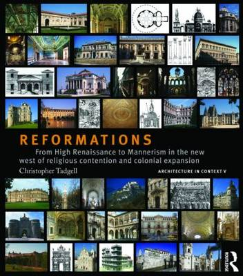 Reformations: From High Renaissance to Mannerism in the new West of religious contention and colonial expansion