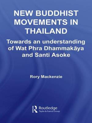 New Buddhist Movements in Thailand: Towards an Understanding of Wat Phra Dhammakaya and Santi Asoke