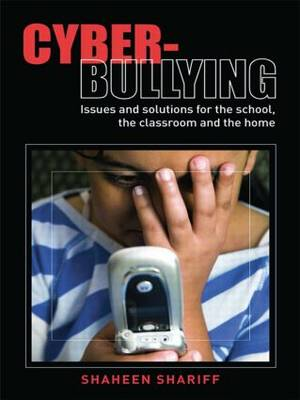 Cyber-Bullying: Issues and Solutions for the School, the Classroom and the Home