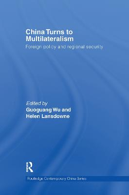 China Turns to Multilateralism: Foreign Policy and Regional Security