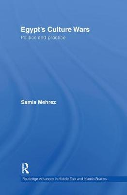 Egypt's Culture Wars: Politics and Practice