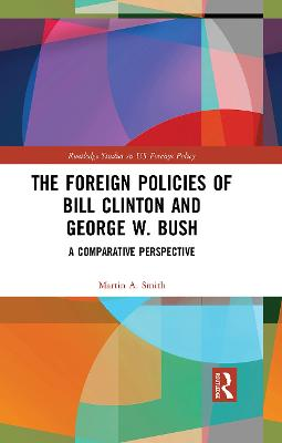 The Foreign Policies of Bill Clinton and George W. Bush: A Comparative Perspective