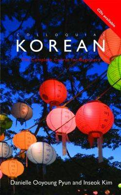 Colloquial Korean: The Complete Course for Beginners