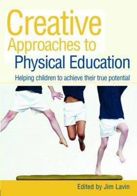 Creative Approaches to Physical Education: Helping Children to Achieve their True Potential