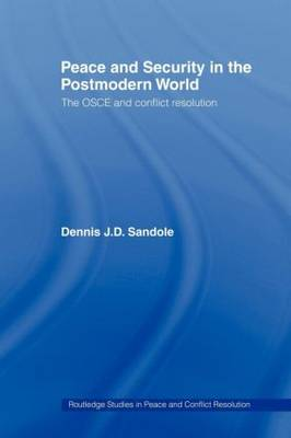 Peace and Security in the Postmodern World: The OSCE and Conflict Resolution