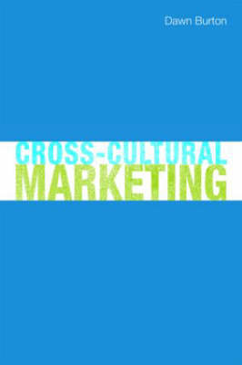 Cross-Cultural Marketing: Theory, practice and relevance