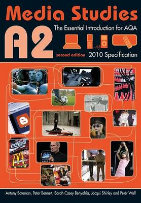 A2 Media Studies: The Essential Introduction for AQA