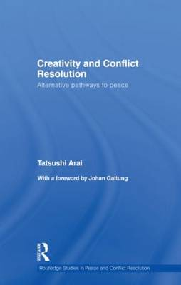 Creativity and Conflict Resolution: Alternative Pathways to Peace