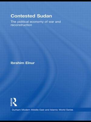 Contested Sudan: The Political Economy of War and Reconstruction