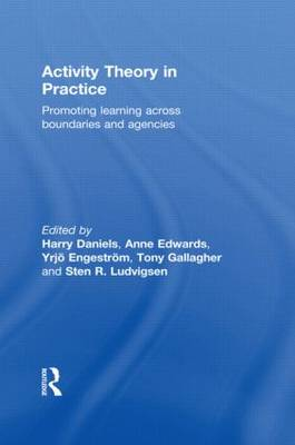 Activity Theory in Practice: Promoting Learning Across Boundaries and Agencies