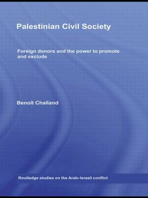 Palestinian Civil Society: Foreign donors and the power to promote and exclude