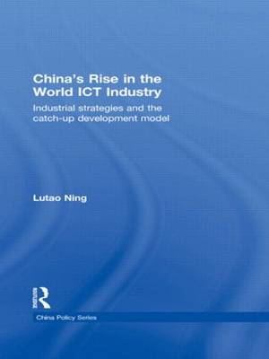 China's Rise in the World ICT Industry: Industrial Strategies and the Catch-Up Development Model