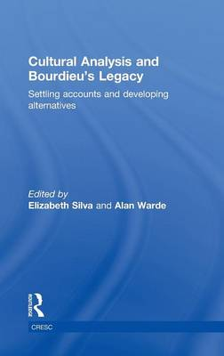 Cultural Analysis and Bourdieu's Legacy: Settling Accounts and Developing Alternatives