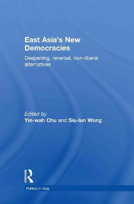 East Asia's New Democracies: Deepening, Reversal, Non-liberal Alternatives