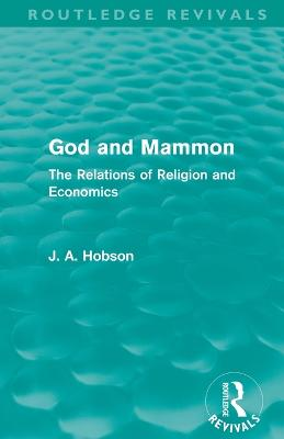 God and Mammon: The Relations of Religion and Economics