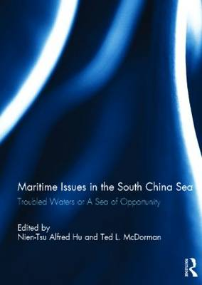Maritime Issues in the South China Sea: Troubled Waters or A Sea of Opportunity