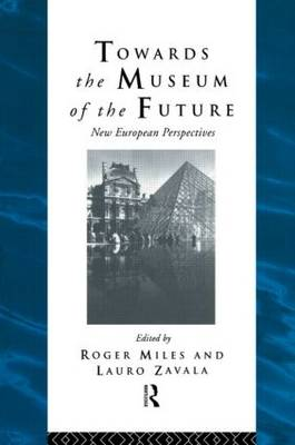 Towards the Museum of the Future: New European Perspectives