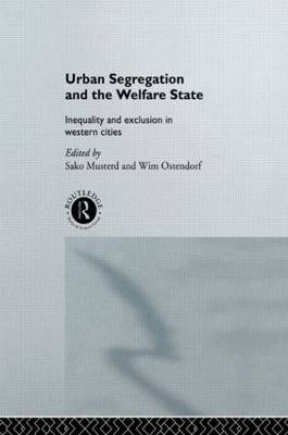 Urban Segregation and the Welfare State: Inequality and Exclusion in Western Cities