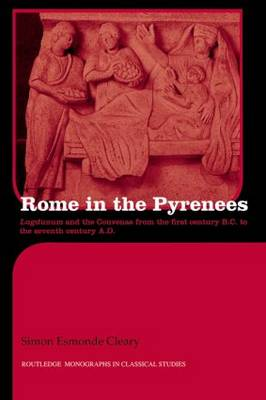 Rome in the Pyrenees: Lugdunum and the Convenae from the first century B.C. to the seventh century A.D.